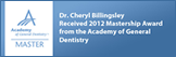 Dentist Richmond - Dr. Cheryl Billingsley received 2012 Mastership Award from the Academy of General Dentistry